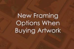 New Framing Options When Buying Original Artwork and Giclées